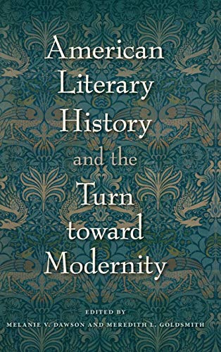 American Literary History and the Turn Toward Modernity