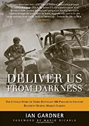 Deliver Us From Darkness (General Military): Written by Ian Gardner, 2012 Edition, (1st edition) Publisher: Osprey Publishing [Hardcover]