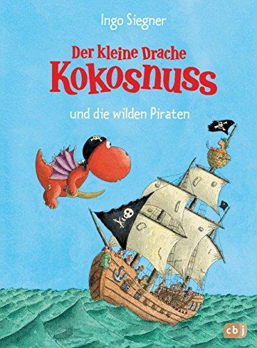 kosnuss und die wilden Piraten (Die Abenteuer des kleinen Drachen Kokosnuss, Band 10) ()