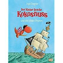 Der kleine Drache Kokosnuss und die wilden Piraten (Die Abenteuer des kleinen Drachen Kokosnuss, Band 10)