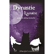 Dynastie Lunaire (Le début de la fin t. 4)