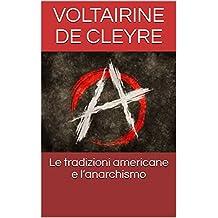 Le tradizioni americane e l'anarchismo (Italian Edition)