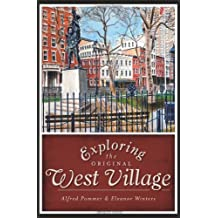 Exploring the Original West Village (History & Guide) by Alfred Pommer (2011-06-27)