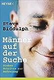 Männer auf der Suche: Sieben Schritte zur Befreiung - Steve Biddulph