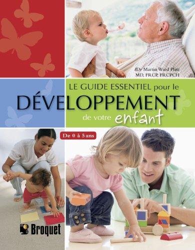 Le guide essentiel pour le développement de votre enfant par