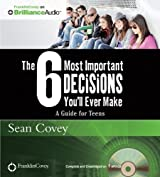 The 6 Most Important Decisions You'll Ever Make: A Guide for Teens by Sean Covey (2012-04-06)