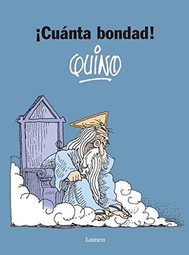 ¡Cuánta bondad! (LUMEN GRÁFICA) por Quino