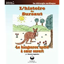 L'histoire de Sursaut, le kangourou opéré à coeur ouvert (Collection Enfant Santé)