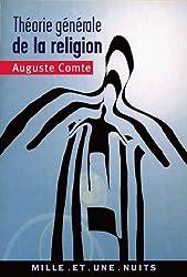 Théorie générale de la religion : ou Théorie positive de l'unité humaine (La Petite Collection t. 480)