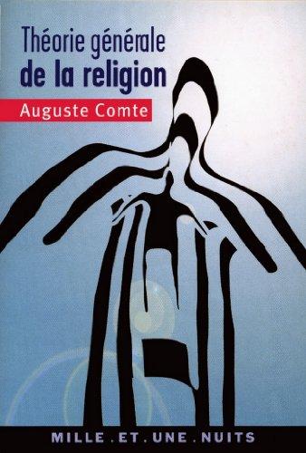 Théorie générale de la religion : ou Théorie positive de l'unité humaine (La Petite Collection t. 480) par Auguste Comte