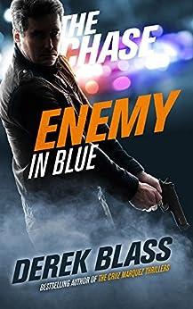Enemy in Blue: The Chase (Book #1) (The Cruz Marquez Thrillers) (English Edition) von [Blass, Derek]