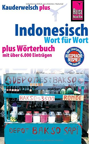 Reise Know-How Sprachführer Indonesisch - Wort für Wort plus Wörterbuch: Kauderwelsch-Band 1+