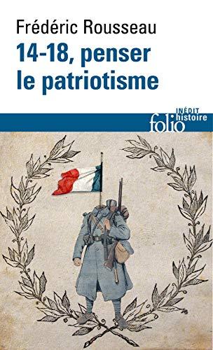 14-18, penser le patriotisme par Frédéric Rousseau