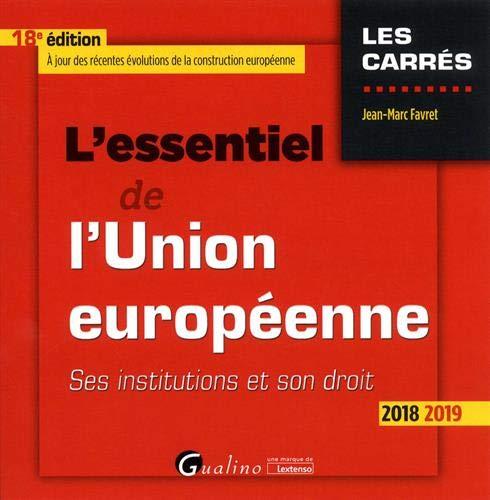 L'essentiel de l'Union européenne : Ses institutions et son droit