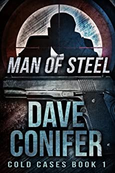 Man of Steel (Cold Cases Book 1) (English Edition) von [Conifer, Dave]