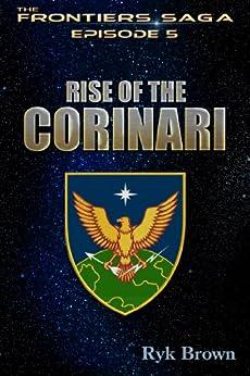 "Ep.#5 - ""Rise of the Corinari"" (The Frontiers Saga) (English Edition) par [Brown, Ryk]"