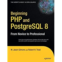 Beginning PHP and PostgreSQL 8: From Novice to Professional (Beginning: From Novice to Professional) by W Jason Gilmore (2006-03-01)