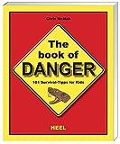 The Book of Danger - 101 Survival-Tipps für Kids