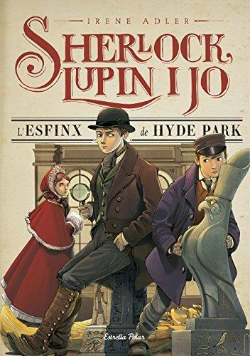 L'esfinx de Hyde Park: Sherlock, Lupin i jo 8 (Catalan Edition) por Irene Adler