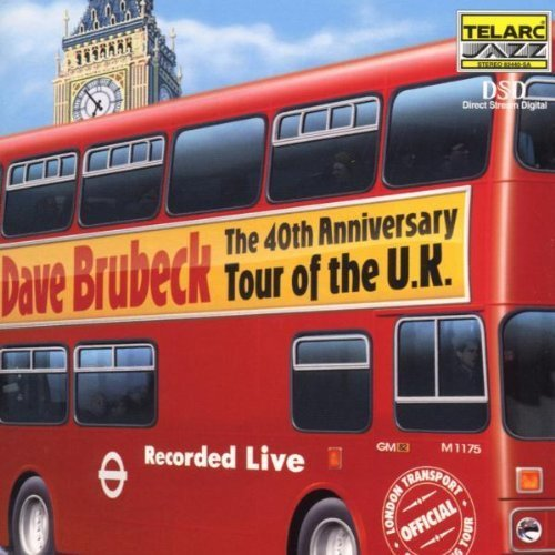 40th Anniversary Tour of the UK Hybrid SACD - DSD, Super Audio CD - DSD edition by Brubeck, Dave (2001) Audio CD