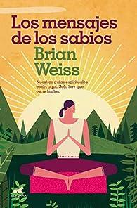 Los mensajes de los sabios par Brian Weiss