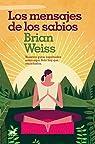 Los mensajes de los sabios par Weiss