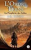 Telecharger Livres L Ordre Terne La Prophetie des Sables (PDF,EPUB,MOBI) gratuits en Francaise
