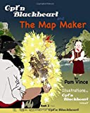 The Magical Adventures of Cpt'n Blackheart: Cpt'n Blackheart and The Map Maker