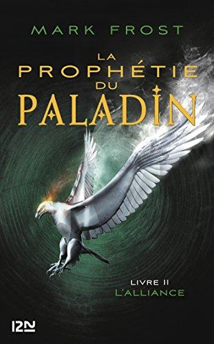 La Prophtie du paladin - tome 2 : L'Alliance