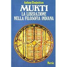 Mukti. La liberazione nella filosofia indiana