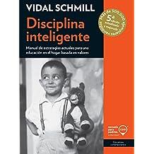 Disciplina inteligente: Manual de estrategias actuales para una educación en el hogar basada en valores (Educadores contemporáneos) (Spanish Edition)
