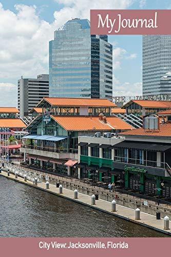 My Journal: City View: Jacksonville, Florida ('Scenics' Writing Books, Band 43) -