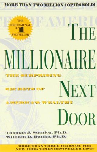 The Millionaire Next Door por Thomas J. Stanley Ph.D.