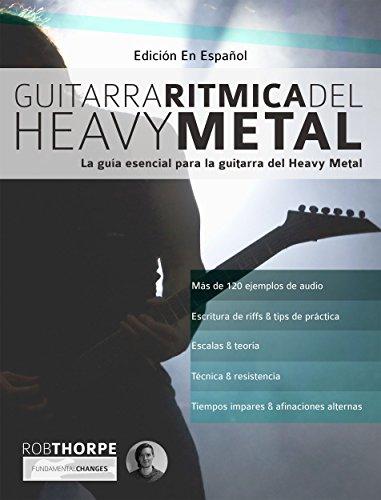 Guitarra rítmica del Heavy Metal: La guía esencial para la guitarra del Heavy Metal de