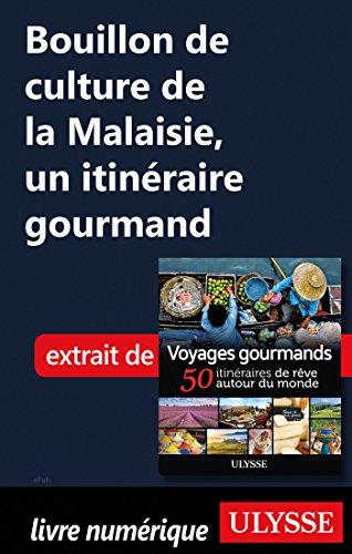 Descargar Libro Bouillon de culture de la Malaisie - Un itinéraire gourmand de Collectif