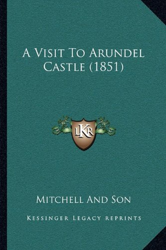 A Visit to Arundel Castle (1851)