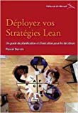 Déployez vos stratégies Lean - Un guide de planification et d'exécution pour les décideurs