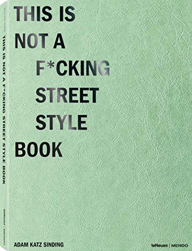This is Not A F*cking Street Style Book par Mendo