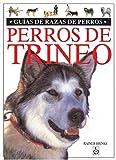 PERROS DE TRINEO (GUIAS DEL NATURALISTA-ANIMALES DOMESTICOS-PERROS)