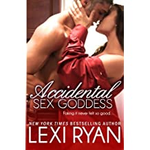Accidental Sex Goddess by Lexi Ryan (2012-01-09)