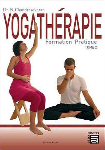 Yogathérapie - Formation pratique Tome 2 par N. Chandrasekaran