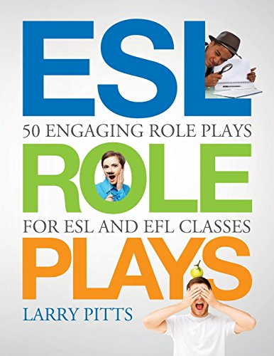 ESL Role Plays: 50 Engaging Role Plays for ESL and EFL Classes por Larry Pitts