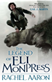 The Legend Of Eli Monpress (Legend of Eli Monpress Collection)