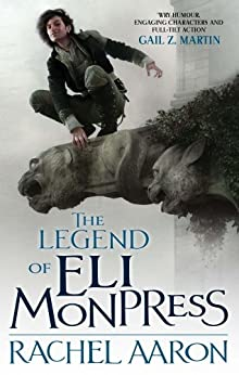 The Legend Of Eli Monpress (Legend of Eli Monpress Collection) von [Aaron, Rachel]