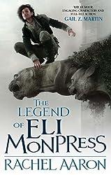 The Legend Of Eli Monpress (Legend of Eli Monpress Collection Book 1)