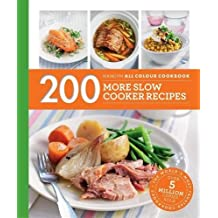 200 More Slow Cooker Recipes: Hamlyn All Colour Cookbook (Hamlyn All Colour Cookery)