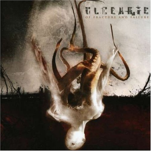 Of Fracture And Failure by Ulcerate (2007-10-23)
