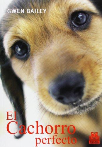 El Cachorro Perfecto (Animales de Compañía) por Gwen Bailey