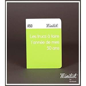 Karibook - Carnet Minilist - Les trucs à faire l'année de mes ... ans (50 ans)