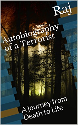 free kindle book Autobiography of a Terrorist: A journey from Death to Life